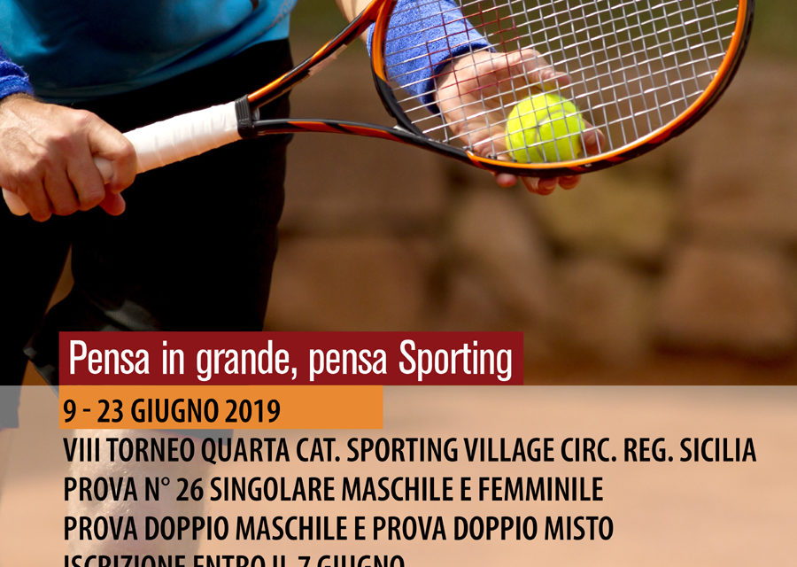 Tennis – VIII Torneo IV Categoria Sporting Village M/F – 9-23 giugno 2019